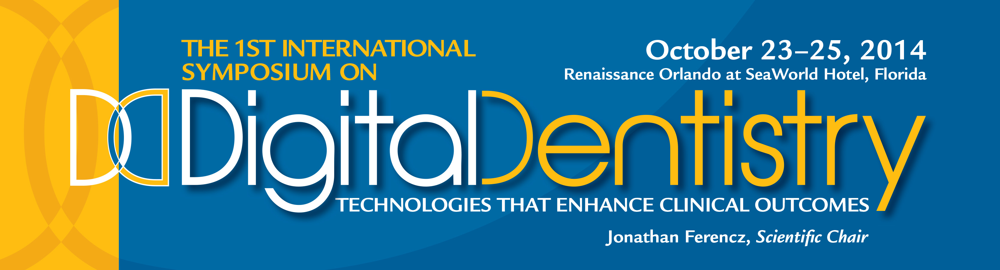 The 1st International Symposium on Digital Dentistry
