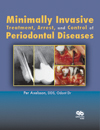 Minimally Invasive Treatment, Arrest, and Control of Periodontal Diseases