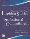 Dentists Who Care: Inspiring Stories of Professional Commitment