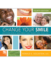 Change Your Smile: Discover How a New Smile Can Transform Your Life, Fourth Edition [SOFTCOVER]