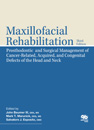 Maxillofacial Rehabilitation: Prosthodontic and Surgical Management of Cancer-Related, Acquired, and Congenital Defects of the Head and Neck, Third Edition