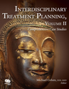 Interdisciplinary Treatment Planning, Volume II: Comprehensive Case Studies