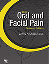 Bell�s Oral and Facial Pain (Formerly Bell's Orofacial Pain), Seventh Edition