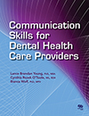 Communication Skills for Dental Health Care Providers