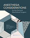 Anesthesia Considerations for the Oral and Maxillofacial Surgeon