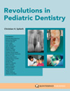 Revolutions in Pediatric Dentistry