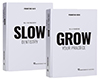 Slow and Grow