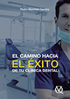 El Camino hacia el Éxito de tu Clínica Dental<br>The Path to the Success of Your Dental Clinic