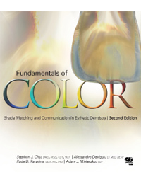 Fundamentals of Color: Shade Matching and Communication in Esthetic Dentistry, Second Edition