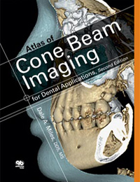 Atlas of Cone Beam Imaging for Dental Applications, <i>Second Edition</i>
