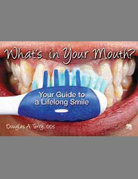 What�s in Your Mouth? <i>Your Guide to a Lifelong Smile</i>