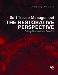 Soft Tissue Management: The Restorative Perspective : Putting Concepts into Practice