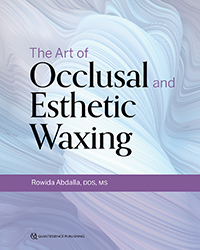 The Art of Occlusal and Esthetic Waxing