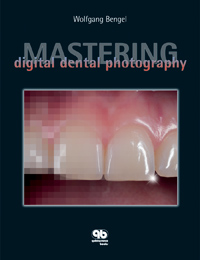 Mastering Digital Dental Photography