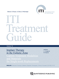 ITI Treatment Guide, Volume 10: Implant Therapy in the Esthetic Zone: Current Treatment Modalities and Materials for Single-Tooth Replacements