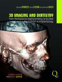 3D Imaging and Dentistry: From Multiplane Cephalometry to Guided Navigation in Implantology